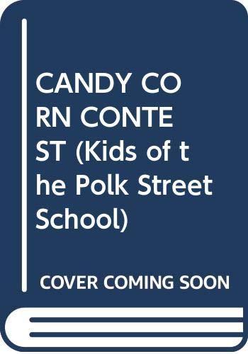 9780385294942: The Candy Corn Contest (Kids of the Polk Street School)