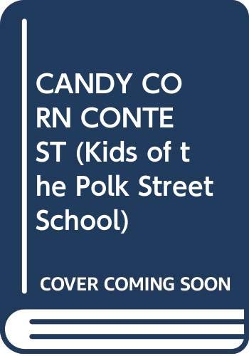 9780385294942: CANDY CORN CONTEST (Kids of the Polk Street School)