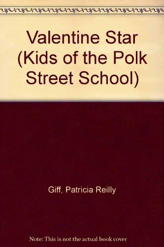 9780385294973: VALENTINE STAR (Kids of the Polk Street School)