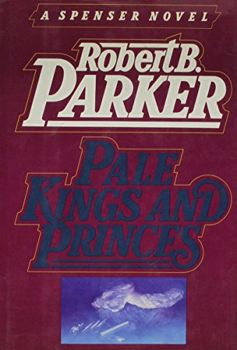 Pale Kings and Princes (SIGNED): Parker, Robert B.