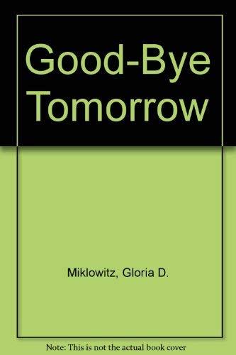 9780385295628: Goodbye Tomorrow