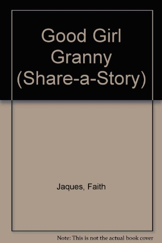 9780385296021: GOOD GIRL GRANNY (Share-a-Story)