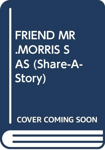 9780385296038: My Friend Mr. Morris (Share-a-Story)