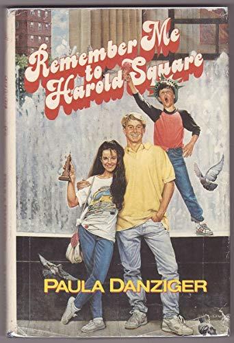 Remember Me to Harold Square: Danziger, Paula