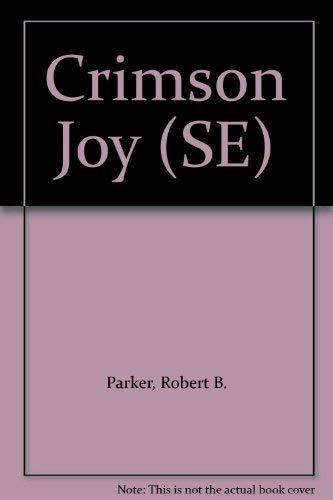 Crimson Joy FACTORY SEALED LIMITED SIGNED EDITION: Parker, Robert B.