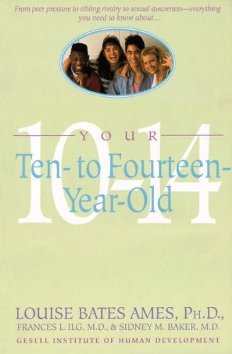 Your Ten-to Fourteen-Year-Old: Ames, Louise Bates
