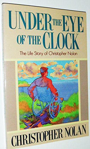 9780385297134: Under the Eye of the Clock: The Life Story of Christopher Nolan