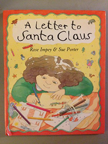 A Letter to Santa Claus: Rose Impey; Sue Porter