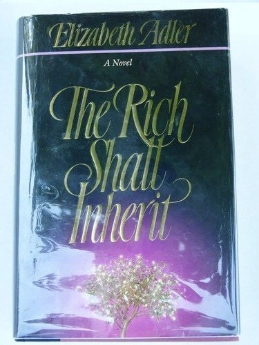 Rich Shall Inherit: Adler, Elizabeth
