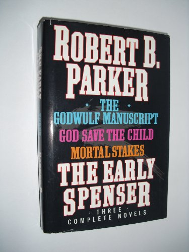 9780385297288: The Early Spenser: Three Complete Novels : The Godwulf Manuscript, God Save the Child, Mortal Stakes