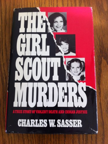9780385297448: Girl Scout Murders: The True Story of Violent Death and Indian Justice