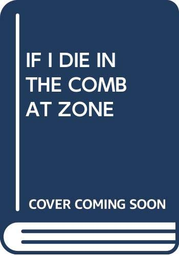 9780385297745: IF I DIE IN THE COMBAT ZONE