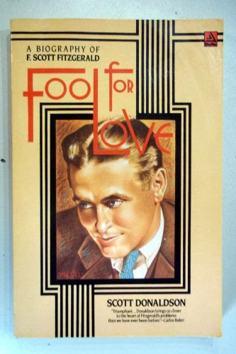 9780385297929: Fool for Love: A Biography of F. Scott Fitzgerald