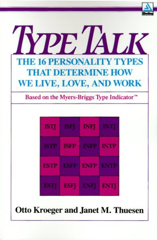 9780385298285: Type Talk: The 16 Personality Types That Determine How We Live, Love and Work: 16 Personality Types That Determine How We Live, Love, Work (A Tilden Press book)