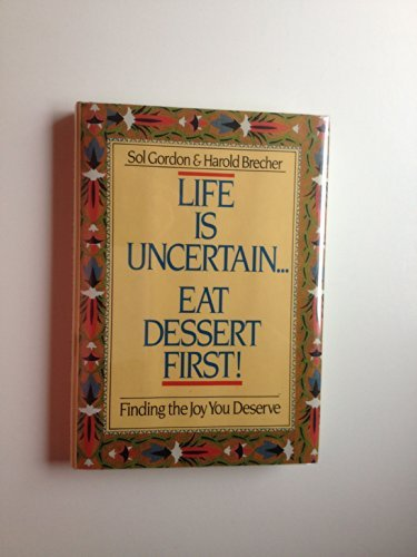 9780385298995: Life Is Uncertain...eat Dessert First!