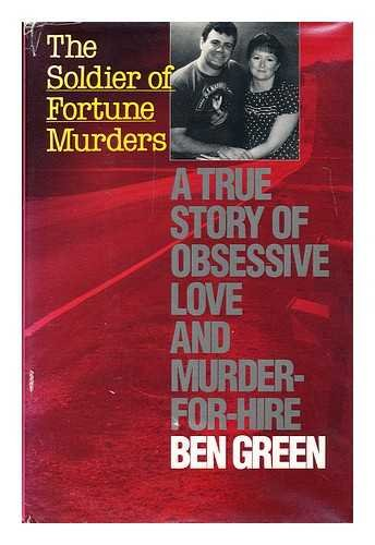 The Soldier of Fortune Murders: A True Story of Obsessive Love and Murder for Hire