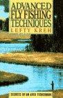 Advanced Fly Fishing Techniques : Secrets of: Kreh, Lefty