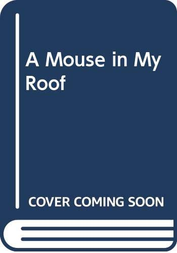 9780385300353: Mouse in My Roof, A