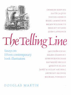 The Telling Line, Essays On Fifteen Contemporary Book Illustrators.