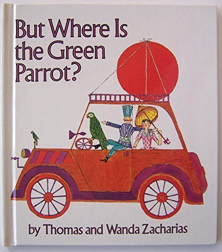 9780385300919: But Where Is the Green Parrot?