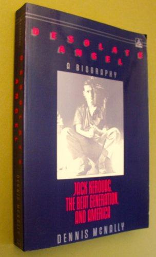 9780385300957: Desolate Angel: Jack Kerouac, the Beat Generation, and America