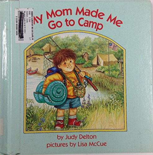 9780385301138: My Mom Made Me Go to Camp