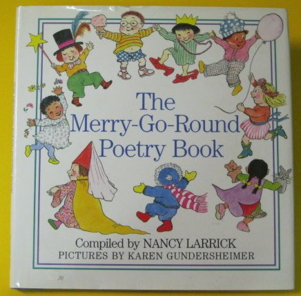 Merry Go Round Poetry Book, The (0385301154) by Larrick, Nancy