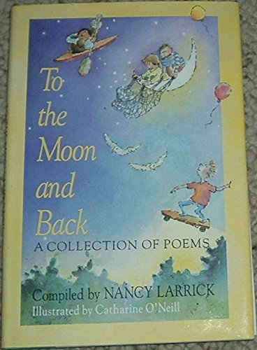 To the Moon and Back: Larrick, Nancy