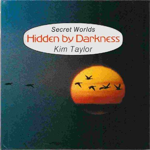 Hidden by Darkness (Secret Worlds): Kim Taylor