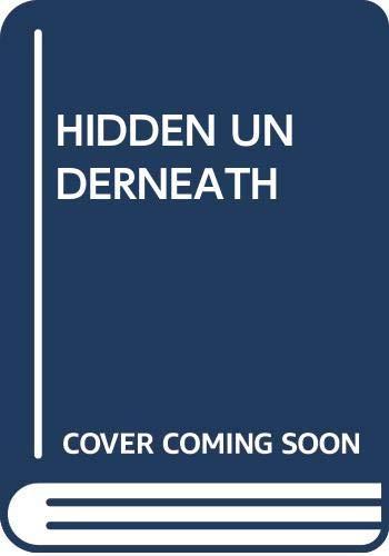 Hidden Underneath (Secret Worlds Ser.): Taylor, Kim, Illustrated