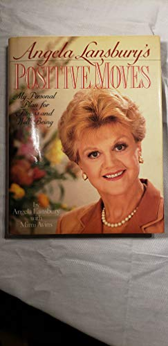 9780385302234: Angela Lansbury's Positive Moves: My Personal Plan for Fitness and Well-Being