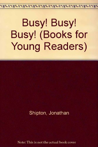 9780385303064: Busy! Busy! Busy! (Books for Young Readers)