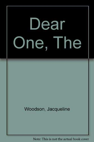 Dear One, The: Woodson, Jacqueline