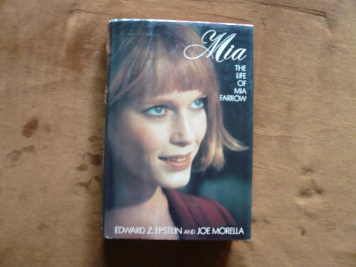 Mia: The Life of Mia Farrow: Edward Z. Epstein; Joe Morella