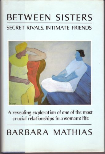9780385304504: Between Sisters: Secret Rivals, Intimate Friends