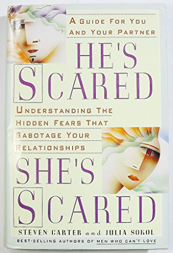 9780385305129: He's Scared, She's Scared: Understanding the Hidden Fears That Sabotage Your Relationships