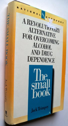 9780385305587: The Small Book: A Revolutionary Alternative for Overcoming Alcohol and Drug Dependence