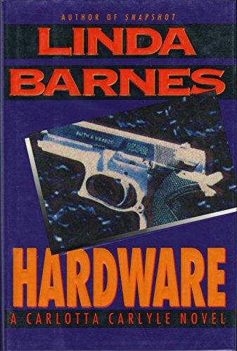 9780385306133: Hardware: A Carlotta Carlyle Novel