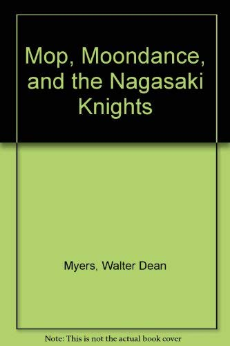 9780385306874: Mop, Moondance and the Nagasaki Knights