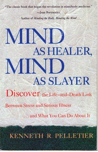 9780385307000: Mind As Healer, Mind As Slayer: A Holistic Approach to Preventing Stress Disorders