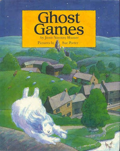 GHOST GAMES (0385307012) by Jana Novotny Hunter; Sue Porter