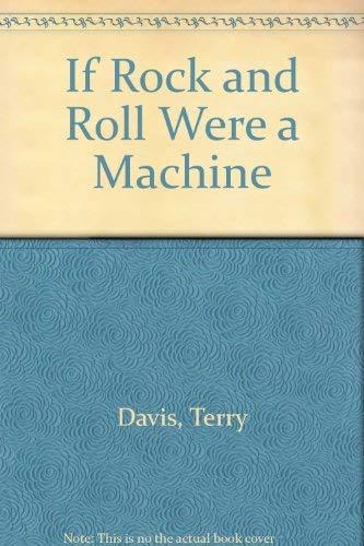 9780385307628: If Rock & Roll Were a Machine
