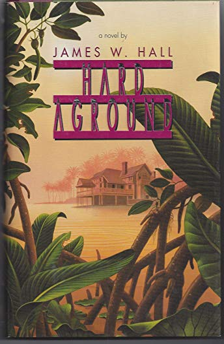 Hard Aground: James W. Hall