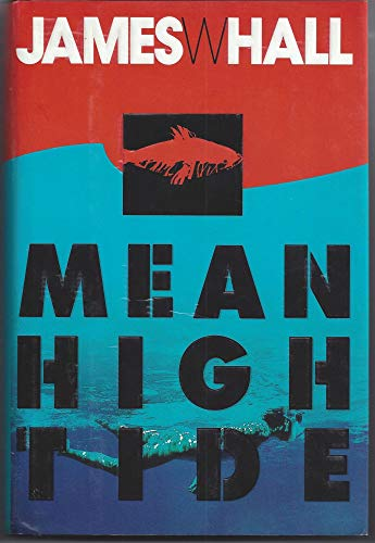Mean High Tide **Signed**: Hall, James W.