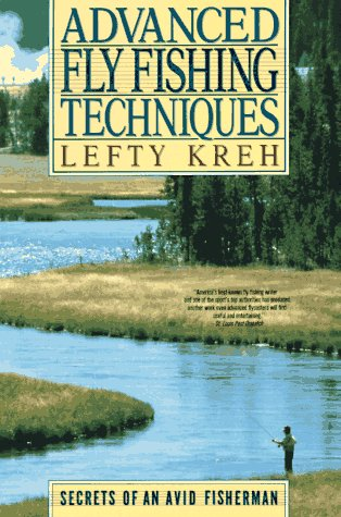 Advanced Fly Fishing Techniques: Secrets of an Avid Fisherman