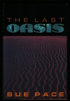 Last Oasis, The: Pace, Sue