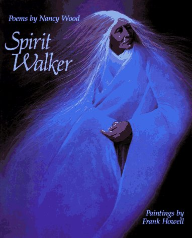 Spirit Walker: Poems by Nancy Wood (0385309279) by Nancy Wood
