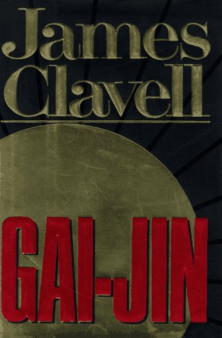 Gai-Jin: The Epic Novel of the Birth of Modern Japan: Clavell, James