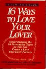 9780385310314: 16 Ways to Love Your Lover: Understanding the 16 Personality Types So You Can Create a Love That Lasts Forever