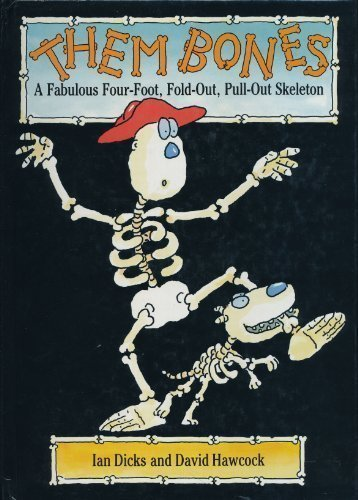 9780385310451: Them Bones: A Fabulous Four-Foot, Fold-Out, Pull-Out Skeleton
